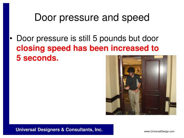 Door pressure and speed