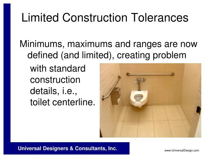 Limited Construction Tolerances