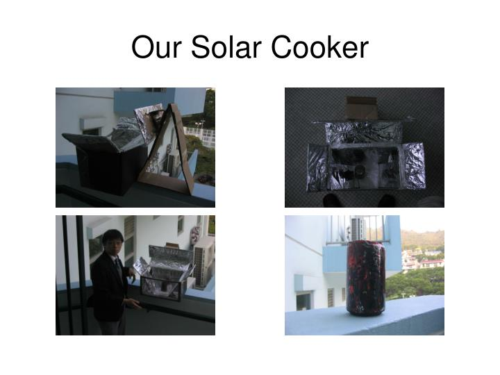 Our Solar Cooker
