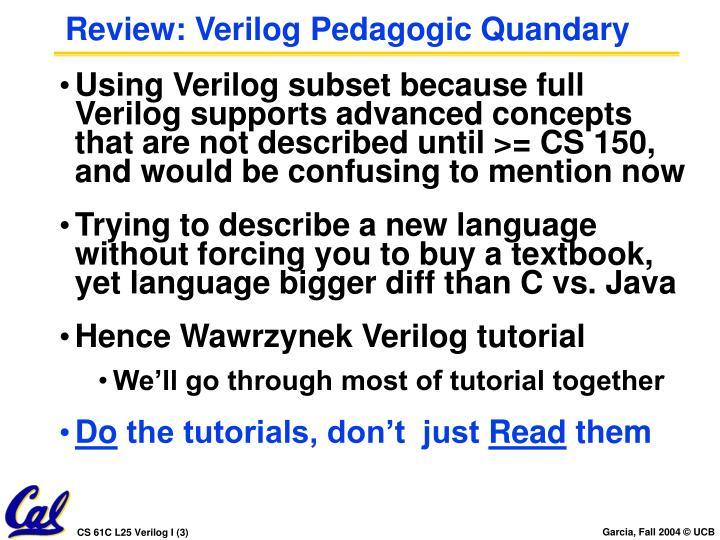 Review: Verilog Pedagogic Quandary