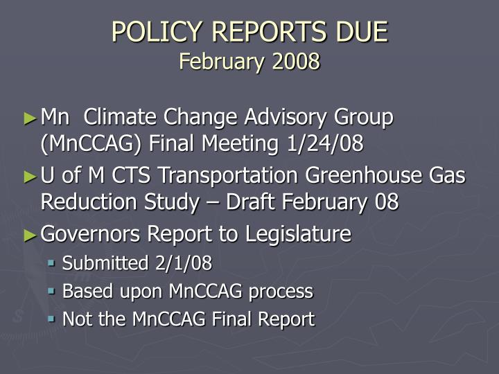 POLICY REPORTS DUE