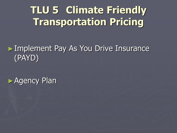 TLU 5 Climate Friendly Transportation Pricing