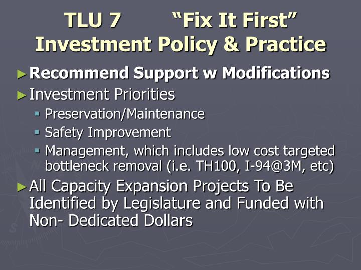 """TLU 7""""Fix It First"""" Investment Policy & Practice"""