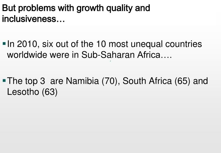 But problems with growth quality and inclusiveness