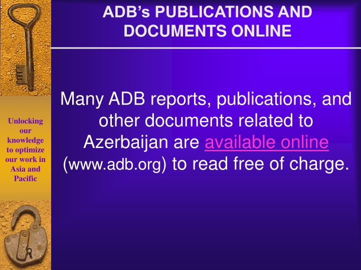 Many ADB reports, publications, and other documents related to Azerbaijan are