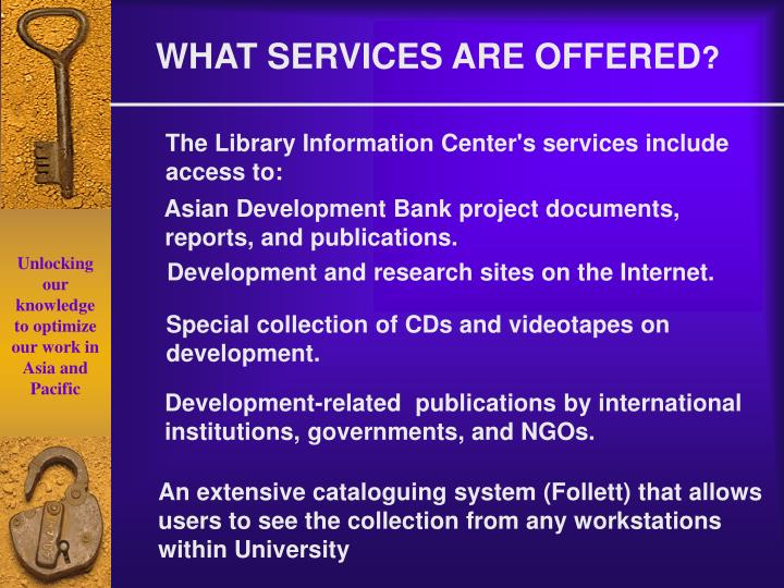 WHAT SERVICES ARE OFFERED