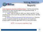 voting metrics reports