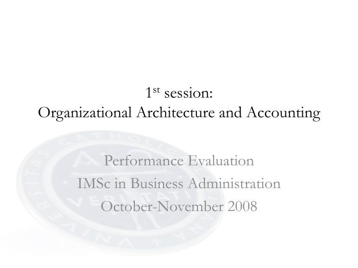1 st session organizational architecture and accounting