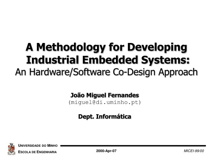 a methodology for developing industrial embedded systems an hardware software co design approach