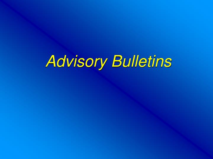Advisory Bulletins