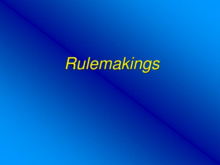 rulemakings