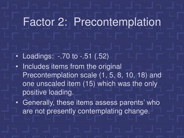 Factor 2:  Precontemplation