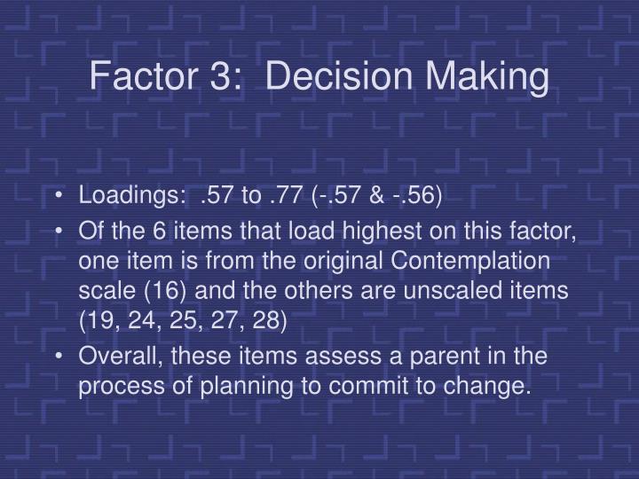 Factor 3:  Decision Making