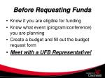 before requesting funds