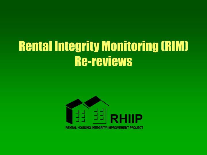 Rental Integrity Monitoring (RIM) Re-reviews