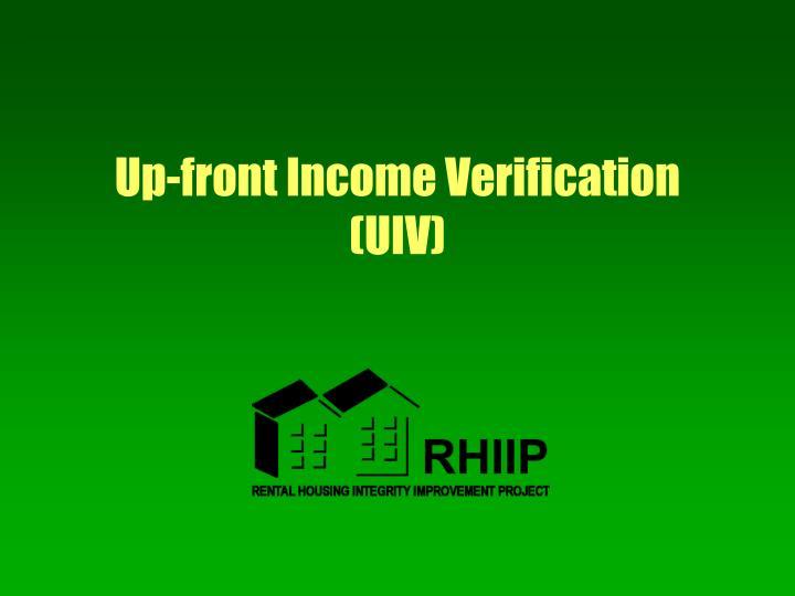 Up-front Income Verification (UIV)