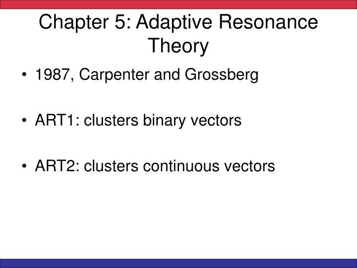 Chapter 5: Adaptive Resonance Theory