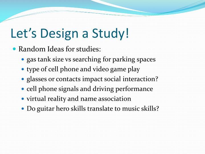 Let's Design a Study!