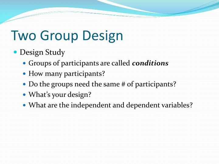 Two Group Design
