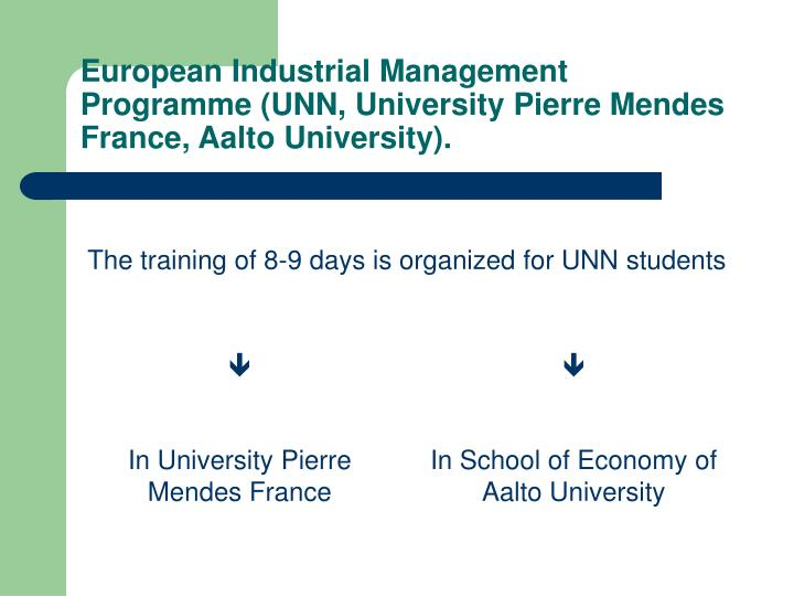 European Industrial Management Programme (UNN, University Pierre Mendes France, Aalto University).