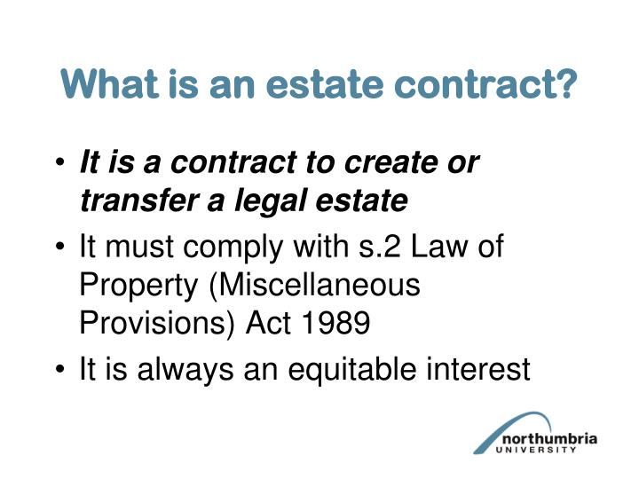 What is an estate contract?