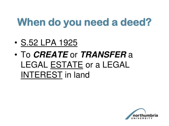 When do you need a deed?