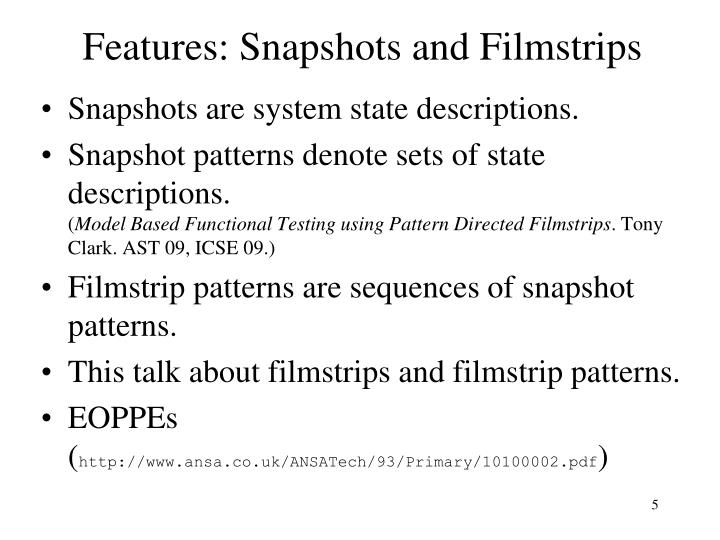 Features: Snapshots and Filmstrips
