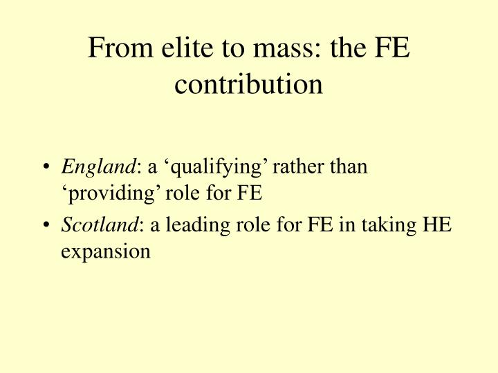 From elite to mass: the FE contribution