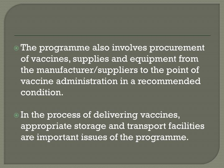 The programme also involves procurement of vaccines, supplies and equipment from