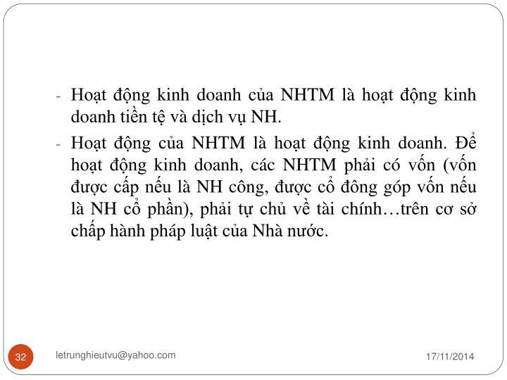 Hoạt động kinh doanh của NHTM là hoạt động kinh doanh tiền tệ và dịch vụ NH.