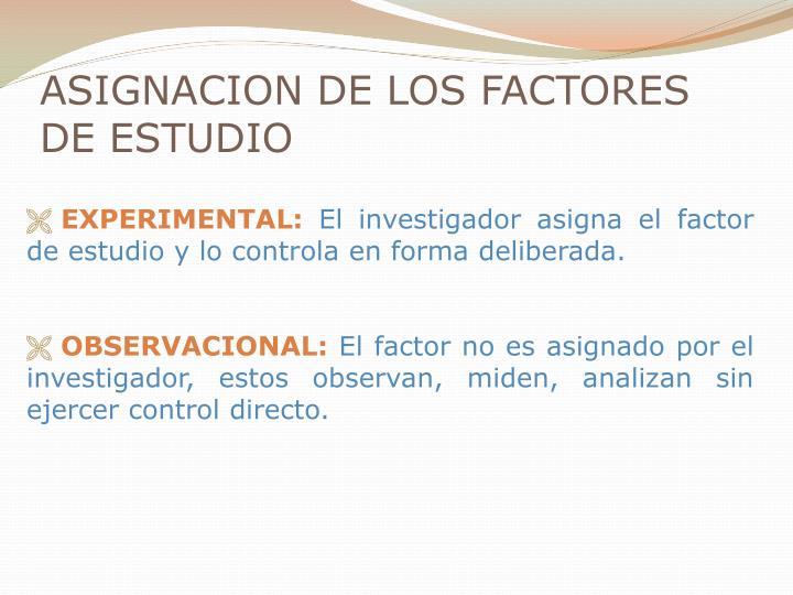 ASIGNACION DE LOS FACTORES DE ESTUDIO