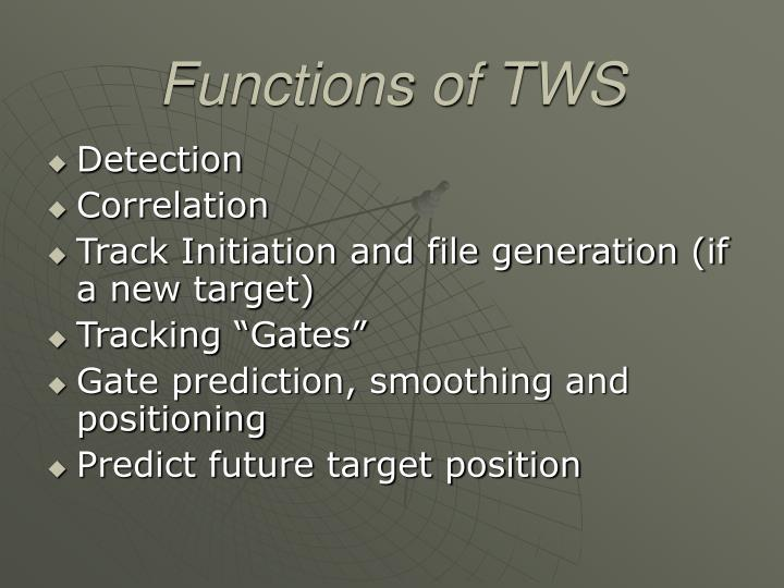 Functions of TWS