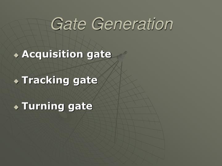Gate Generation