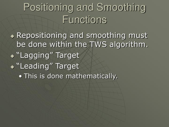 Positioning and Smoothing Functions