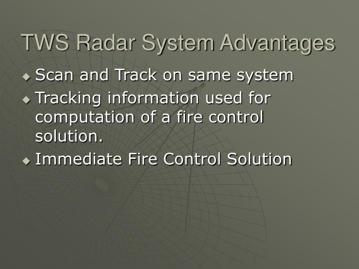TWS Radar System Advantages