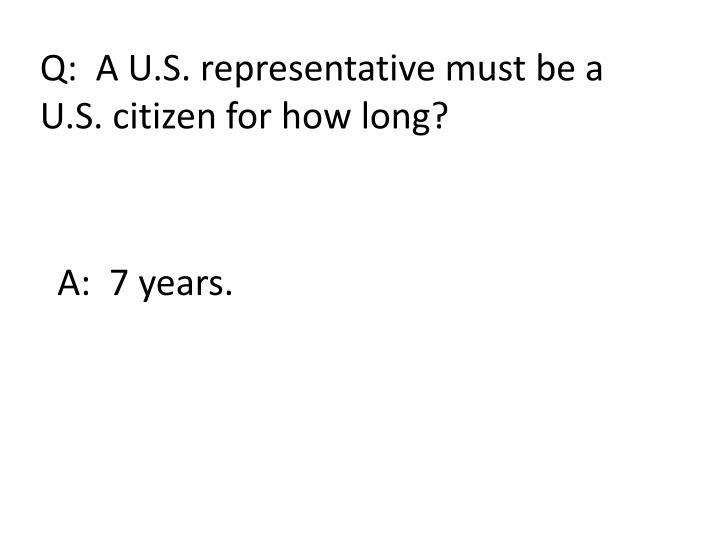 Q:  A U.S. representative must be a