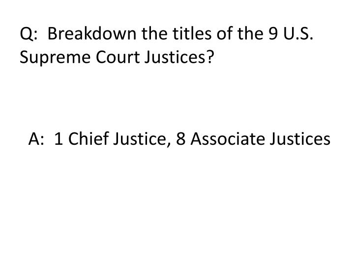 Q:  Breakdown the titles of the 9 U.S.