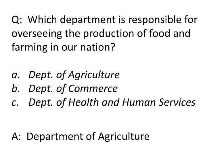 Q:  Which department is responsible for