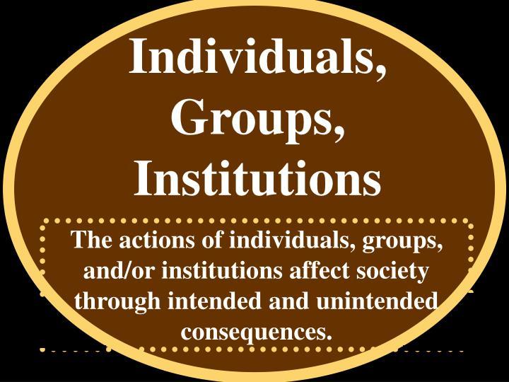 Individuals, Groups, Institutions