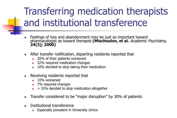 Transferring medication therapists and institutional transference