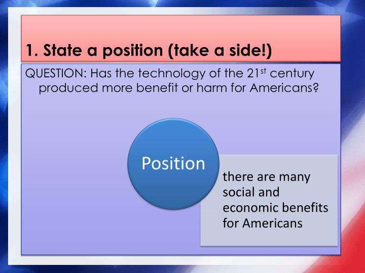 1. State a position (take a side!)