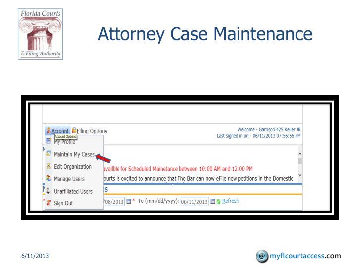Attorney Case Maintenance
