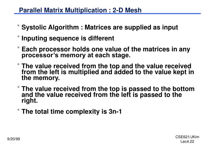 Parallel Matrix Multiplication : 2-D Mesh