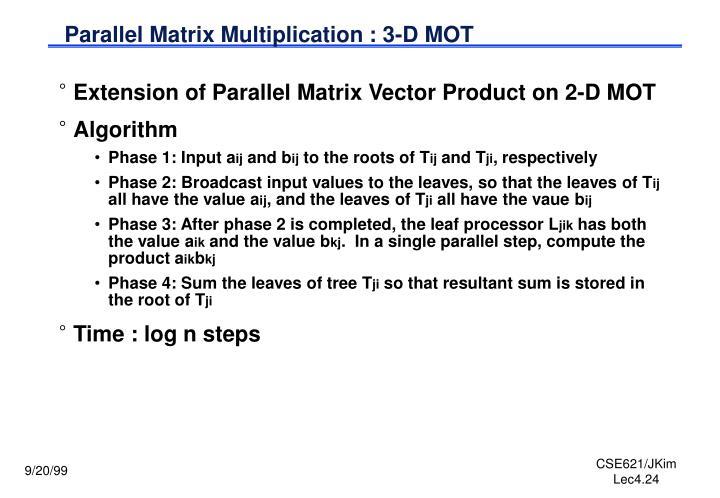 Parallel Matrix Multiplication : 3-D MOT