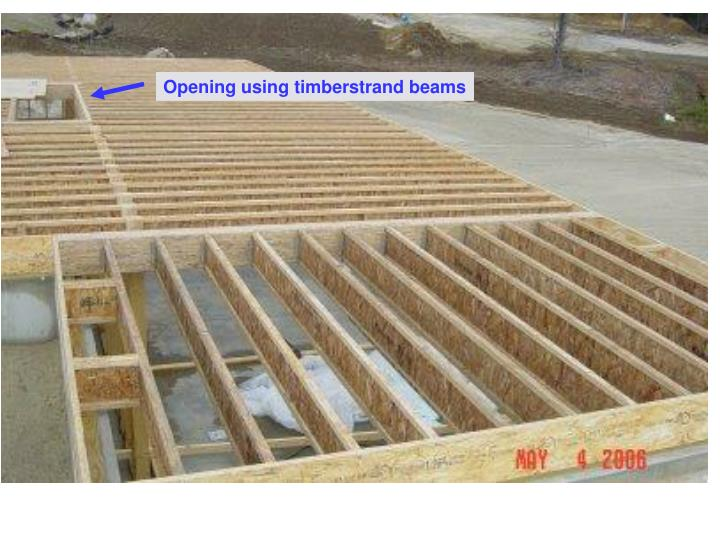 Opening using timberstrand beams