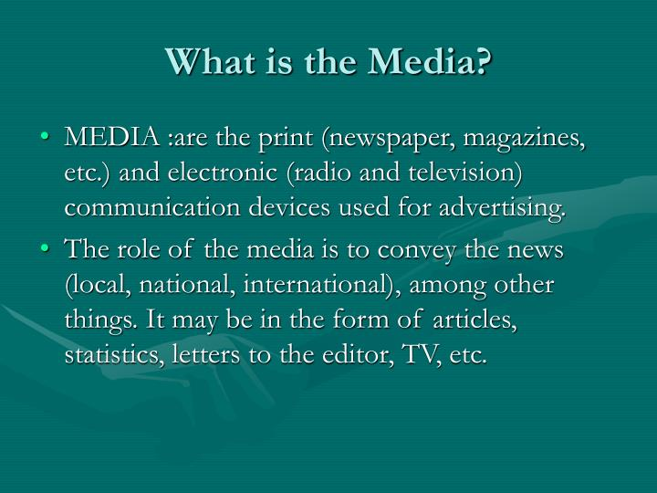 What is the media