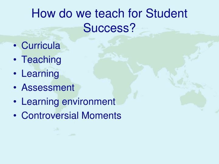 How do we teach for Student Success?