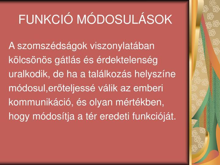 FUNKCIÓ MÓDOSULÁSOK