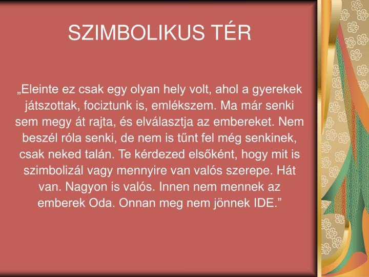 SZIMBOLIKUS TÉR