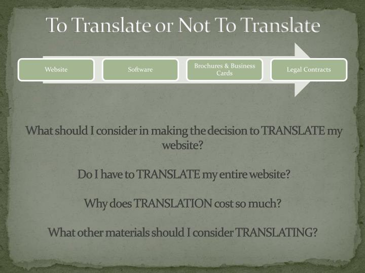 To Translate or Not To Translate